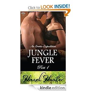Jungle Fever - Part 1 (An Erotic Expedition Novella) Hazel Hunter