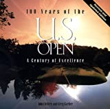 img - for 100 Years of the U. S. Open: A Century of Excellence book / textbook / text book