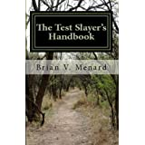 "The Test Slayer's Handbook (""Unleash Your Inner Genius"") ~ Brian V. Menard"