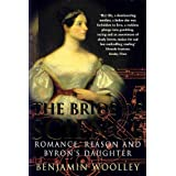 Bride of Science: Romance, Reason and Byron's Daughterby Benjamin Woolley