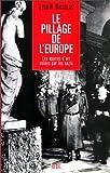 Le Pillage de l'Europe : Les oeuvres d'art volées par les nazis