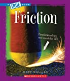 img - for Friction (True Books: Physical Science (Paperback)) book / textbook / text book