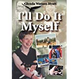I'll Do It Myself: Cerebral Palsy Can't Stop Me ~ Glenda Watson Hyatt