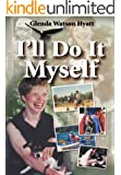 I'll Do It Myself: Cerebral Palsy Can't Stop Me