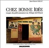 echange, troc J.M. Lerat - Chez Bonne Idée. Images du petit commerce en Afrique de l'Ouest