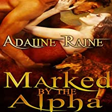 Marked by the Alpha (       UNABRIDGED) by Adaline Raine Narrated by Sirly Eric