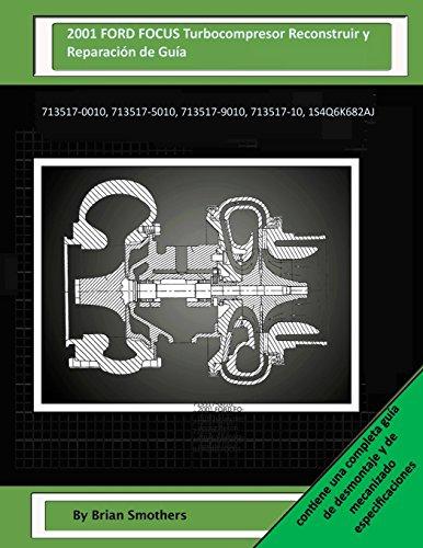 2001 FORD FOCUS Turbocompresor Reconstruir y Reparación de Guía: 713517-0010, 713517-5010, 713517-9010, 713517-10, 1S4Q6K682AJ