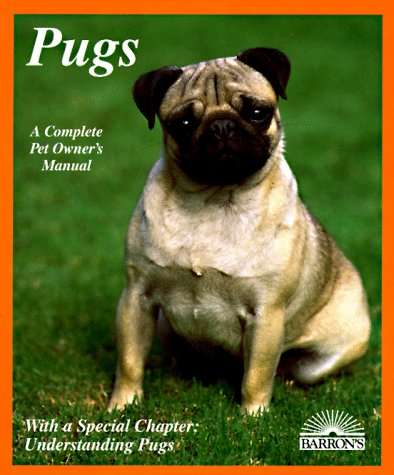 Pugs: Everything About Purchase, Care, Nutrition, Breeding, Behavior, and Training With 43 Color Photographs