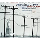 Across A Wire: Live In New York City ~ Counting Crows