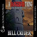 ...A Dangerous Thing: The Carl Burns Mystery Series, Book 3 (       UNABRIDGED) by Bill Crider Narrated by James Foster