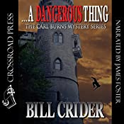 ...A Dangerous Thing: The Carl Burns Mystery Series, Book 3 | Bill Crider
