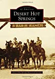 Search : Desert Hot Springs (Images of America Series)