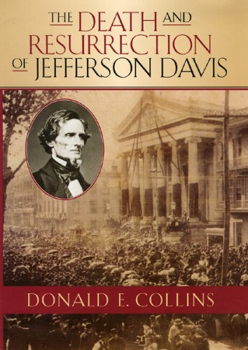 Image for The Death and Resurrection of Jefferson Davis (The American Crisis Series: Books on the Civil War Era)