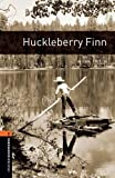 Huckleberry Finn  (The Oxford Bookworms Library:  Level 2) (0194237478) by Mark Twain