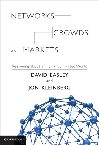 David Easley - Networks, Crowds, and Markets