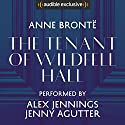 The Tenant of Wildfell Hall Audiobook by Anne Brontë Narrated by Alex Jennings, Jenny Agutter