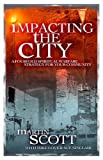 Impacting the City: A Fourfold Spiritual Warfare Strategy for Your Community (1852404000) by Scott, Martin