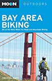 Moon Bay Area Biking: 60 of the Best Rides for Road and Mountain Biking (Moon Outdoors)