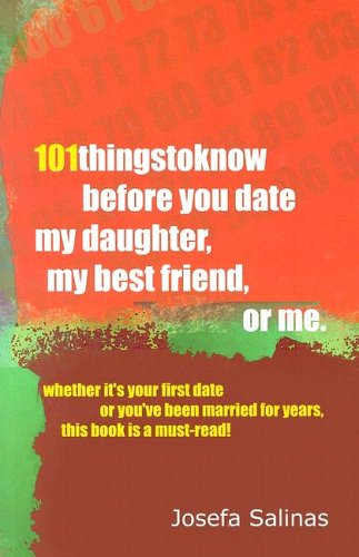 101 Things To Know Before You Date My Daughter, My Best Friend, Or Me