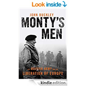 Monty's Men : The British Army and the Liberation of Europe