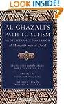Al-Ghazali's Path to SUFISM : His Del...