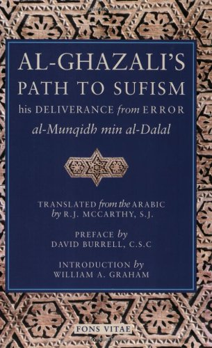 Al-Ghazali's Path to Sufism: His Deliverance from Error...