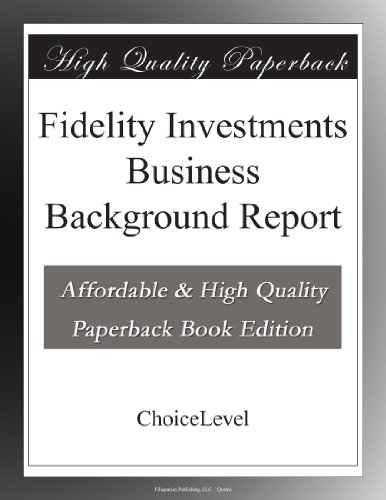 Fidelity Investments Business Background Report