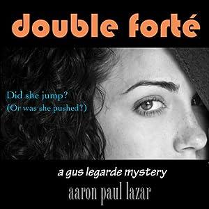 Double Forté: A Gus LeGarde Mystery, Book 1 | [Aaron Paul Lazar]