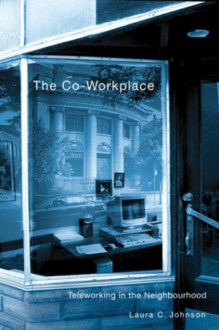 Co-Workplace, The: Teleworking in the Neighbourhood