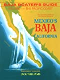 Baja Boater's Guide: The Pacific Coast : The Definitive Guide for the Coastal Waters of Mexico's Baja California (0961684313) by Williams, Jack