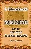 echange, troc Georges Colonna-Ceccaldi - Monuments antiques de Chypre, de Syrie et d'Égypte