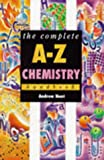 The Complete A-Z Chemistry Handbook (Complete A-Z Handbooks) (0340725133) by Hunt, Andrew