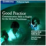 Good Practice 2 Audio CD Set: Communication Skills in English for the Medical Practitioner (Cambridge Professional English)