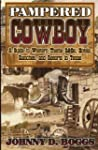 Pampered Cowboy: A Guide to Western T...
