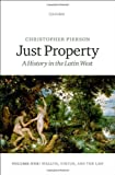 img - for Just Property: A History in the Latin West. Volume One: Wealth, Virtue, and the Law book / textbook / text book