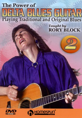 The Power of Delta Blues Guitar#2-Playing Traditional and Original Blues