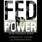 Fed Power: How Finance Wins | Lawrence R. Jacobs,Desmond King