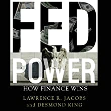 Fed Power: How Finance Wins Audiobook by Lawrence R. Jacobs, Desmond King Narrated by Bob Reed