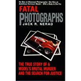 Fatal Photographs (True Crime) by Jack R. Nerad