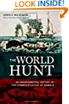 The World Hunt: An Environmental Hist...