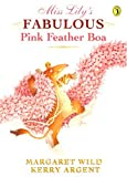 Miss Lily's Fabulous Pink Feather Boa (0140559027) by Wild, Margaret
