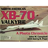 North American XB-70 Valkyrie: A Photo Chronicle (Schiffer Military Aviation History)