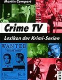 Crime TV. Lexikon der Krimi-Serien