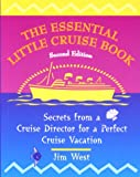 The Essential Little Cruise Book, 2nd: Secrets from a Cruise Director for a Perfect Cruise Vacation