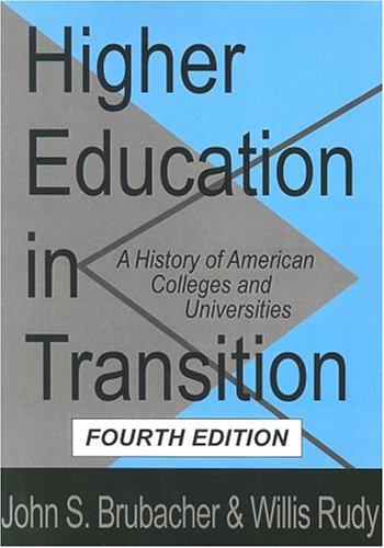 Higher Education in Transition: A History of American...