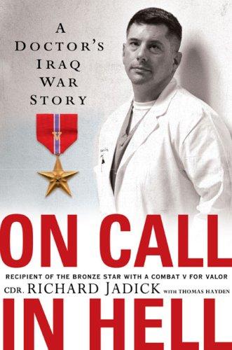 On Call In Hell: A Doctor's Iraq War Story, CDR. RICHARD JADICK, THOMAS HAYDEN