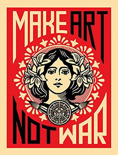 Make Art Not War Shepard Fairey Anti Guerra Sign-Poster con stampa 45,7x 61