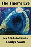 img - for The Tiger's Eye: New & Selected Stories book / textbook / text book