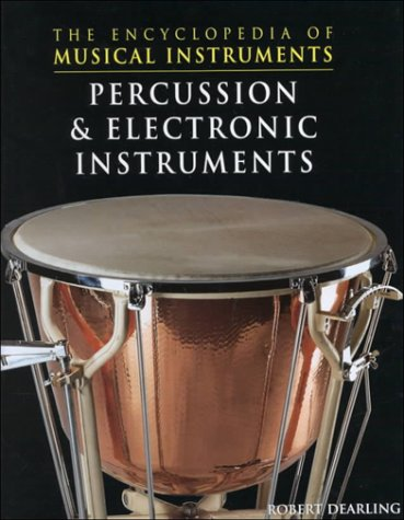 Percussion  &  Electronic Instruments (The Encyclopedia of Musical Instruments)