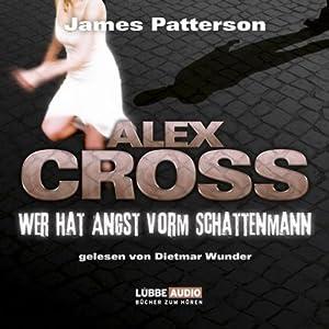 Wer hat Angst vorm Schattenmann (Alex Cross 5) Hörbuch